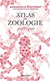Atlas de zoologie poétique (Beaux livres) - Format Kindle - 9782081410398 - 19,99 €