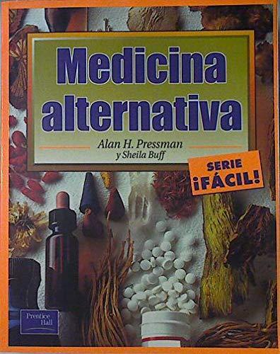Medicina Alternativa - Facil! por Alan H. Pressman