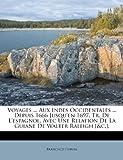 Voyages Aux Indes Occidentales Depuis 1666 Jusqu'en 1697, Tr. de L'Espagnol. Avec Une Relation de La Guiane de Walter Raleigh [&C.].