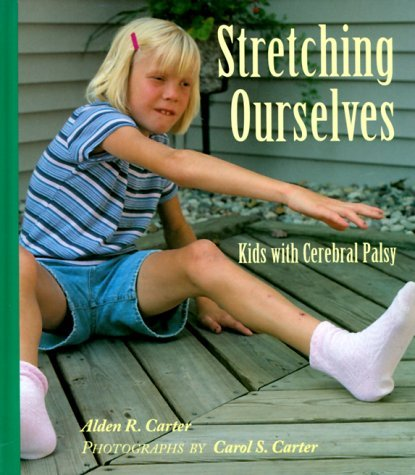 Stretching Ourselves: Kids with Cerebral Palsy by Alden R. Carter (2000-04-01) par Alden R. Carter