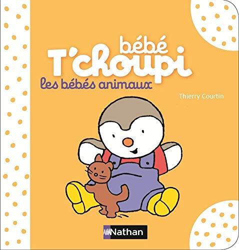 Bébé T'choupi : Les bébés animaux - Dès 6 mois