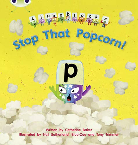 Bug Club Phonics Alphablocks Set 10 Stop That Popcorn! (Phonics Bug)