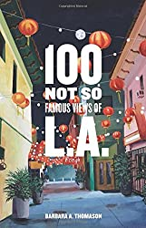 100 Not So Famous Views of L. A.