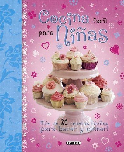 Cocina f?cil para ni?as / Easy cooking for girls (Spanish Edition) (2012-06-30) (Ni??os Cocina Para)