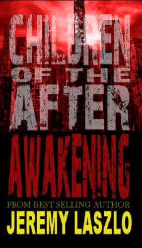 Children of the After: Awakening (book 1) (English Edition) par Jeremy Laszlo
