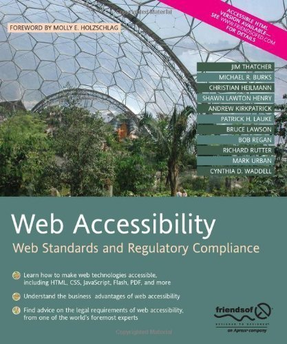 Web Accessibility: Web Standards and Regulatory Compliance 1st (first) Edition by Rutter, Richard, Lauke, Patrick H., Waddell, Cynthia, Thatch [2006]
