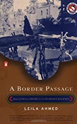 A Border Passage: From Cairo to America--A Woman's Journey by Leila Ahmed (2000-06-01)