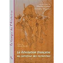 La révolution française au carrefour des recherches (Le temps de l'histoire) (French Edition)