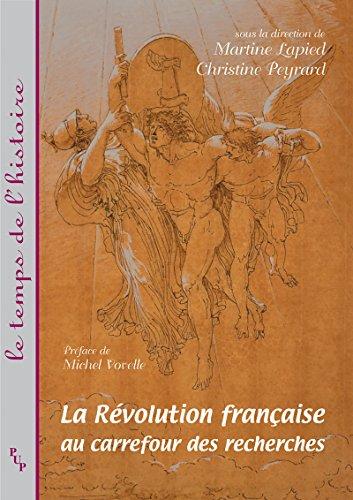 La révolution française au carrefour des recherches (Le temps de l'histoire)