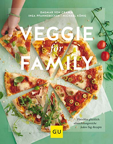 Veggie for Family: Fleischlos glücklich: abwechslungsreiche Jeden-Tag-Rezepte (GU Familienküche)