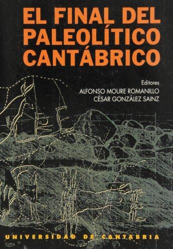 El final del Paleolítico cantábrico: Transformaciones ambientales y culturales durante el Tardiglacial y comienzos del Holoceno en la región cantábrica (Historia)