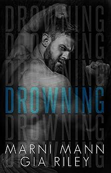 Drowning by [Mann, Marni, Riley, Gia]