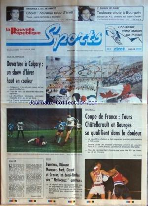 NOUVELLE REPUBLIQUE SPORTS (LA) [No 23] du 22/02/1988 - jeux olympiques a calgary - foot / coupe de france - boxe / baruteau - didoune marquez - bush - girard et grazon en demi-finales des nationaux amateurs - rugby / toulouse chute a bourgoin - basket - cholet - tours - ostrowski
