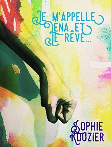 Couverture du livre Je m'appelle Lena et je rêve... : naissance d'une super-héroïne (la nouvelle fantastique de l'été)