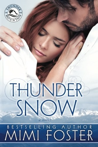 Thunder Snow: Volume 1 (Thunder On The Mountain)