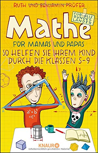 Mathe für Mamas und Papas: So helfen Sie Ihrem Kind durch die Klassen 5-9 (Für Mathe-lexikon Kinder)