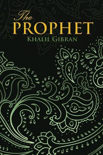 THE PROPHET (Wisehouse Classics Edition) por Khalil Gibran