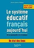 Le système éducatif français aujourd'hui (Guide pratique) (French Edition)