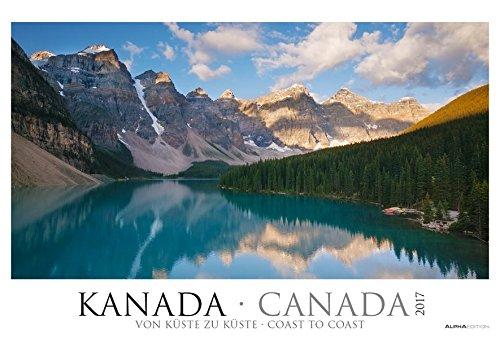 Kanada 2017 - Canada - coast to coast - Bildkalender XXL (68 x 46) - Landschaftskalender - Naturkalender