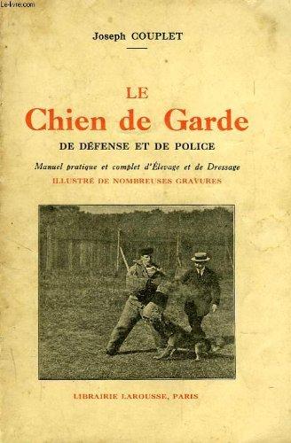 LE CHIEN DE GARDE, DE DEFENSE ET DE POLICE