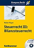 Image de Steuerrecht III: Bilanzsteuerrecht (Kompass Recht)