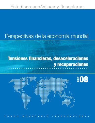 World Economic Outlook, October 2008: Financial Stress, Downturns, and Recoveries por International Monetary Fund