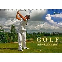 Golf - meine Leidenschaft (Wandkalender 2017 DIN A3 quer): Golf, einfach mal wieder einlochen. (Monatskalender, 14 Seiten ) (CALVENDO Sport)