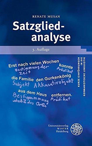 Satzgliedanalyse (Kurze Einführungen in die germanistische Linguistik - KEGLI, Band 6)