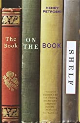The Book on the Bookshelf (Vintage) by Henry Petroski (2000-09-12)