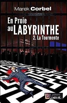 En proie au labyrinthe (Tome 2): La tourmente - Un roman noir politique par [CORBEL, Marek]