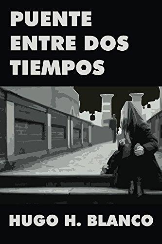 Puente entre dos tiempos por Hugo Blanco