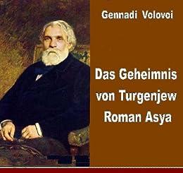 Das Geheimnis von Turgenjew Roman Asya.  Die Analyse der Geheimtext russische Genie.