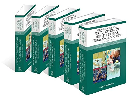 The Wiley Blackwell Encyclopedia of Health, Illness, Behavior, and Society: 5 Volume Set (Wiley Blackwell Encyclopedias in Social Sciences)