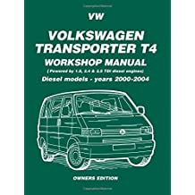 Volkswagen Transporter T4 Workshop Manual Diesel 2000 on: Diesel Models - Years 2000 on (Diesel Models 2000 on)