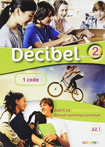 pdf decibel 2 niv a2 1 carte de telechargement premium eleve enseignant 1 code download. Black Bedroom Furniture Sets. Home Design Ideas