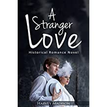 A Stranger Love: Historical Romance Novel (A Stranger Love ( Matchmade ) Book 1) (English Edition)