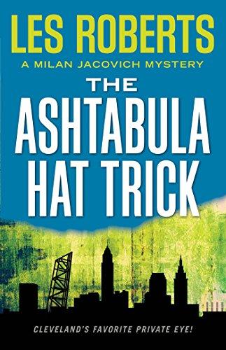 The Ashtabula Hat Trick (Milan Jacovich / Kevin O'Bannion Mysteries, Band 18)