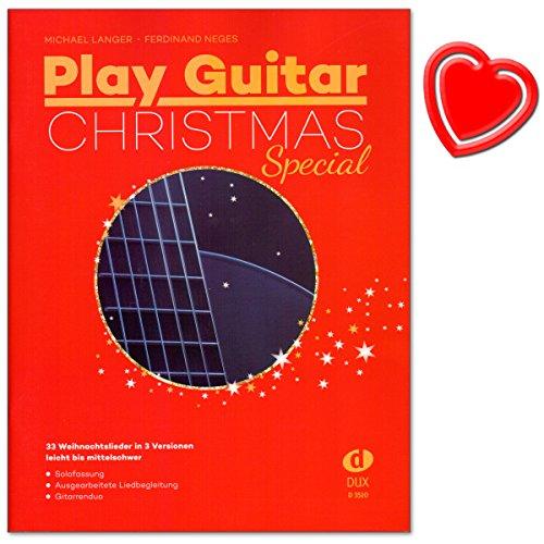 Play Guitar Christmas Special - 33 Weihnachtslieder in 3 Versionen (Solo, Duo, Gesang mit Gitarrenbegleitung ) - leicht bis mittelschwer - Noten mit bunter herzförmiger Notenklamme