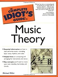 The Complete Idiot's Guide to Music Theory (1st Edition) by Michael Miller (2002-06-11)