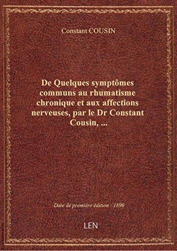 De Quelques symptômes communs au rhumatisme chronique et aux affections nerveuses, par le Dr Constan