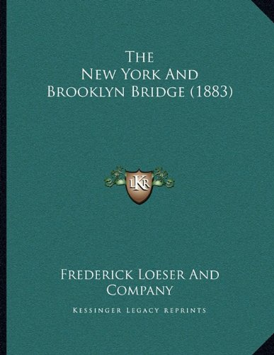 The New York and Brooklyn Bridge (1883) (Brooklyn Bridge 1883)