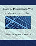 Curso de Programación Web: JavaScript, Ajax y jQuery