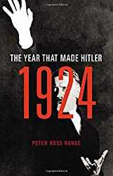 1924: The Year That Made Hitler by Peter Ross Range (2016-01-26)