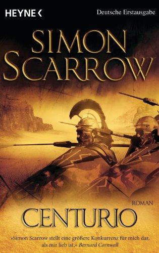 Centurio: Historischer Roman (Rom-Serie 8)