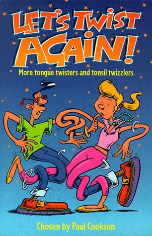 lets-twist-again-more-tongue-twisters-and-tonsil-twizzlers-by-paul-cookson-illustrated-7-jan-2000-pa