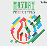 Mayday Compilation 2005: Prototypes