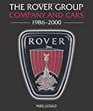 The Rover Group: Company and Cars, 1986-2000
