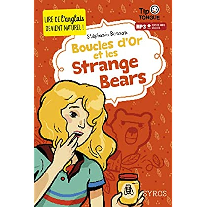 Boucles d'Or et les Strange Bears - collection Tip Tongue - A1 introductif- dès 8 ans