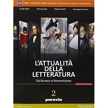 Attualità Della Letteratura. Per Le Scuole Superiori. Con E-Book. Con Espansione Online: 2