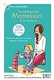 La pédagogie Montessori à la maison - 200 activités